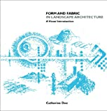 Form and Fabric in Landscape Architecture, Catherine Dee, 0415246385