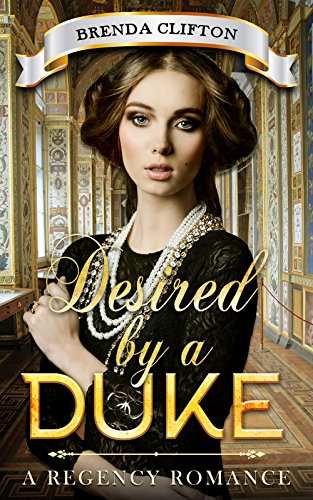 Romance: Regency Romance: Desired By a Duke Romance (A Regency Romance)