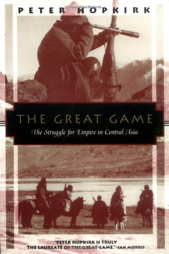The Great Game: The Struggle for Empire in Central Asia (Kodansha Globe) (History Of Russia Central Asia compare prices)
