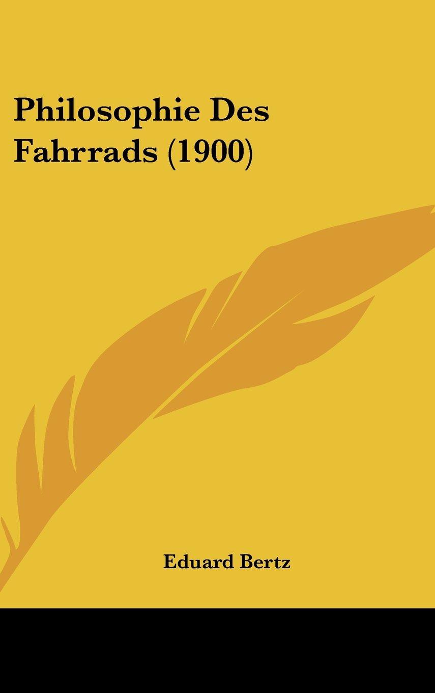 Read Online Philosophie Des Fahrrads (1900) (German Edition) pdf epub