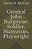 General John Burgoyne: Soldier, Statesman, Playwright