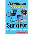 Romance Scam Survivor: The Whole Sordid Story