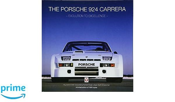 The Porsche 924 Carreras: Evolution to Excellence: Amazon.es: Roy P. Smith: Libros en idiomas extranjeros
