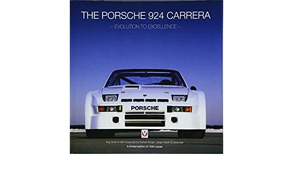 The Porsche 924 Carreras: Evolution to Excellence: Amazon.es: Roy P. Smith: Libros en idiomas extranjeros