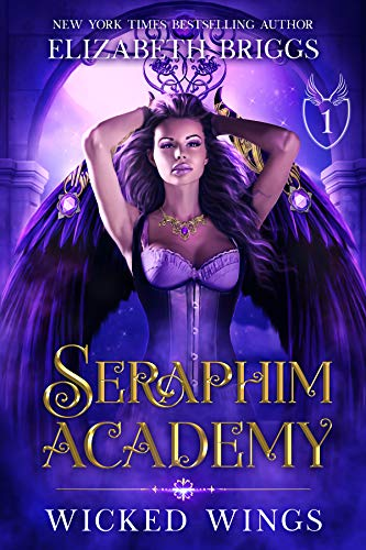Seraphim Academy 1: Wicked Wings by [Briggs, Elizabeth]
