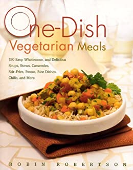 One dish vegetarian meals kindle edition by robin robertson one dish vegetarian meals by robertson robin forumfinder Image collections