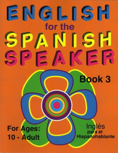 English for the Spanish Speaker, Book 3 (English for the Spanish Speaker, 3) ebook