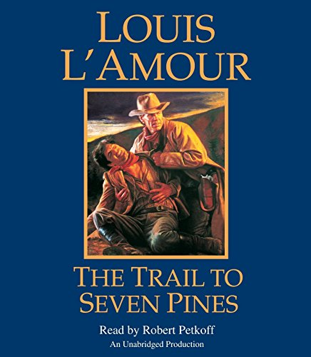 The Trail to Seven Pines: A Novel (Hopalong Cassidy) by Brand: Random House Audio