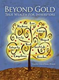 Beyond Gold: True Wealth for Inheritors