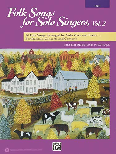 Folk Songs for Solo Singers, Vol 2: 14 Folk Songs Arranged for Solo Voice and Piano for Recitals, Concerts, and Contests (High - Folk Songs 2