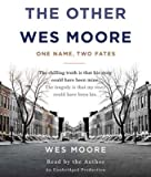 img - for The Other Wes Moore( One Name Two Fates)[OTHER WES MOORE 5D][UNABRIDGED][Compact Disc] book / textbook / text book