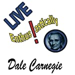 Live Enthusiastically | Dale Carnegie