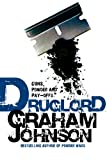 Druglord: Guns, Powder and Pay-Offs