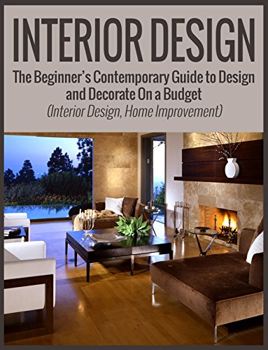 Cheap  Interior Design: The Beginner's Contemporary Guide to Design and Decorate On a..