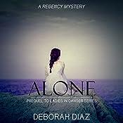 Alone: Prequel to Ladies in Danger Series | Deborah Diaz
