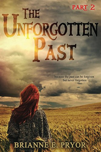 The Unforgotten Past: Part 2 by [Pryor, Brianne E.]