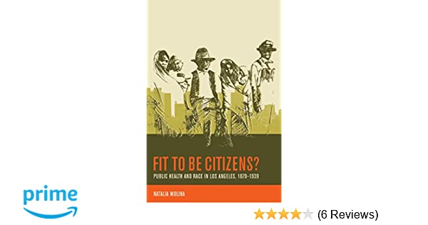 Fit to Be Citizens?: Public Health and Race in Los Angeles