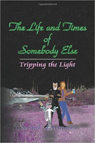 The Life and Times of Somebody Else: Tripping the Light
