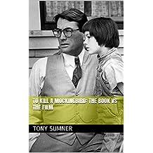 To Kill a Mockingbird: The Book vs The Film