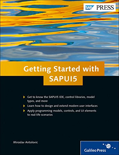 Getting Started with SAPUI5, by Miroslav Antolovic