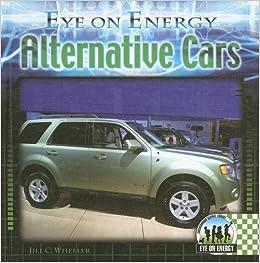 Alternative Cars Eye On Energy Wheeler Jill C 9781599288031 Amazon Com Books