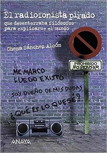 El radiofonista pirado Literatura Juvenil A Partir De 12 Años - Leer Y Pensar: Amazon.es: José María Sánchez Alcón: Libros
