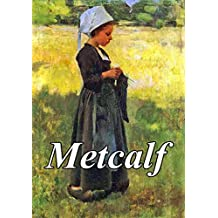 Great American impressionist Willard Leroy Metcalf: 90+ best paintings of Master (Impressionism Book 14)