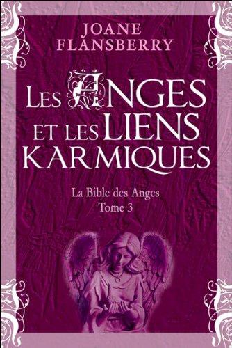 Les Anges et les liens karmiques - La Bible des Anges T3 Broché – 8 février 2014 Joane Flansberry Dauphin blanc 2894364016 Esprit