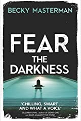 Fear the Darkness by Becky Masterman (2015-08-27)