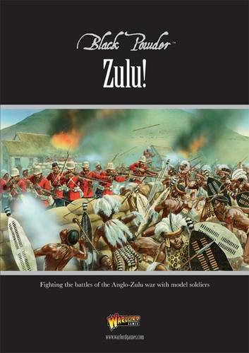 Zulu!: Fighting the Battles of the Anglo-Zulu War with Model Soldiers (Supple Powder)