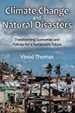 img - for Climate Change and Natural Disasters: Transforming Economies and Policies for a Sustainable Future book / textbook / text book