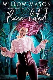 Pixie lated (Newborn Pixie Cozy Mystery Book 3)