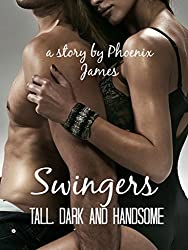 Swingers (Tall, Dark and Handsome Book 1)