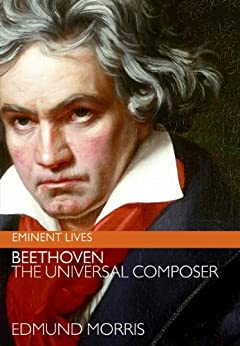 image for Beethoven: The Universal Composer (Eminent Lives)
