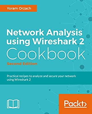 Network Analysis using Wireshark 2 Cookbook - Second Edition