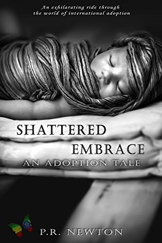 Shattered Embrace: An Adoption Tale