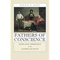 Fathers of Conscience: Mixed-Race Inheritance in the Antebellum South (Studies in the Legal History of the South) (Studies in the Legal History of the South Ser.)