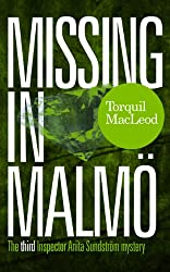 Missing in Malmö: The third Inspector Anita Sundström mystery (Inspector Anita Sundström Mysteries Book 3)