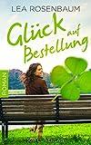 Glück auf Bestellung: Liebesroman (kindle edition)