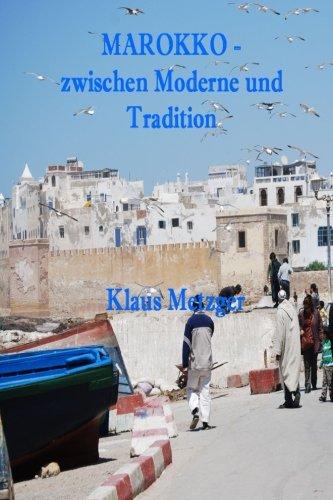 Download MAROKKO - zwischen Moderne und Tradition (German Edition) PDF