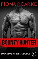 Bounty Hunter (Bad Boys in Big Trouble Book 5)