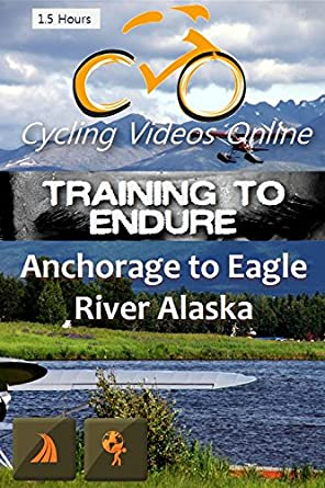 Training to Endure! Anchorage to Eagle River, Alaska Virtual Indoor Cycling Training / Spinning Fitness and Weight Loss Videos: Amazon.es: Cine y Series TV