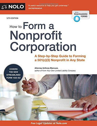 How to Form a Nonprofit Corporation (National Edition): A Step-by-Step Guide to Forming a 501(c)(3) Nonprofit in Any State (How to Form Your Own Nonprofit Corporation) (Best Non Profit Organizations Websites)