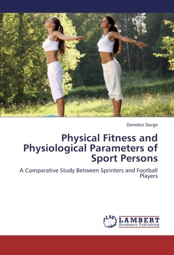 Physical Fitness and Physiological Parameters of