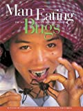img - for Man Eating Bugs: The Art and Science of Eating Insects by Peter Menzel (2004-03-01) book / textbook / text book