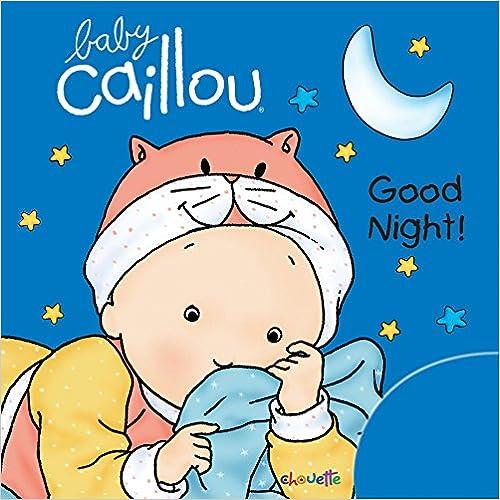 Baby Caillou: Good Night! por Chouette Publishing epub