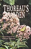 Thoreau's Garden, Peter Loewer, H. Peter Loewer, 1933523735