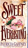 Sweet Everlasting, Patricia Gaffney, 0451403754