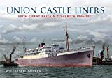 UNION CASTLE LINERS: Southampton to the South African Cape 1946-1977