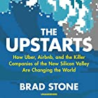 The Upstarts: How Uber, Airbnb and the Killer Companies of the New Silicon Valley Are Changing the World Hörbuch von Brad Stone Gesprochen von: Dean Temple